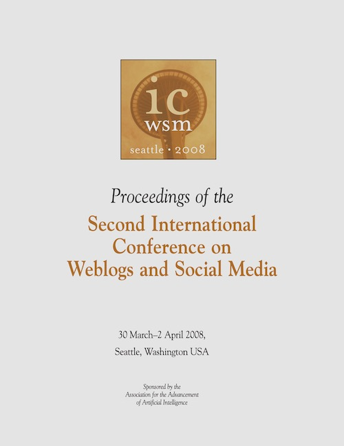 View Vol. 2 No. 1 (2008): Second International AAAI Conference on Weblogs and Social Media