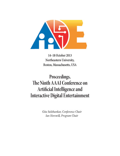 View Vol. 9 No. 1 (2013): Ninth Artificial Intelligence and Interactive Digital Entertainment Conference