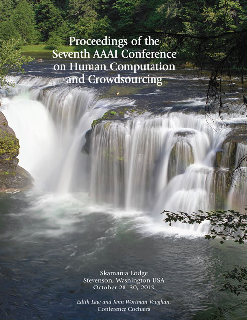 View Vol. 7 No. 1 (2019): Proceedings of the Seventh AAAI Conference on Human Computation and Crowdsourcing