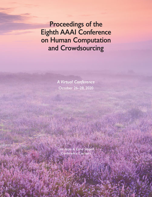 View Vol. 8 (2020): Proceedings of the Eighth AAAI Conference on Human Computation and Crowdsourcing